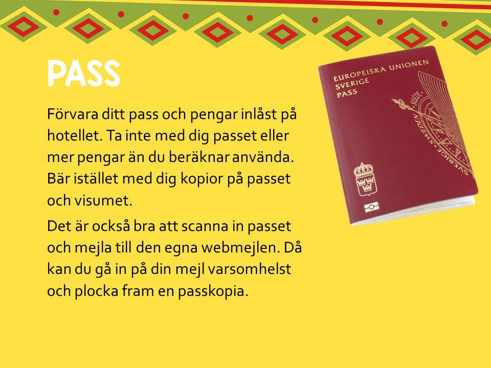 Förvara ditt pass och pengar inlåst på hotellet