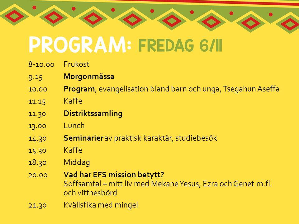 8-10.00 Frukost 9.15 Morgonmässa. 10.00 Program, evangelisation bland barn och unga, Tsegahun Aseffa.