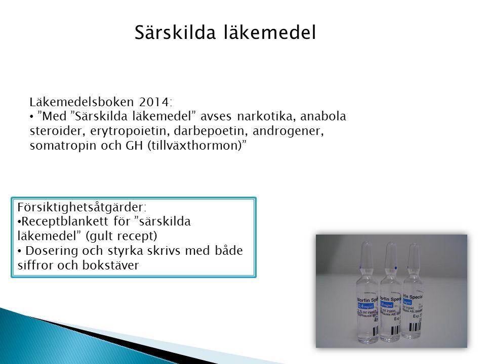 Särskilda läkemedel Läkemedelsboken 2014: