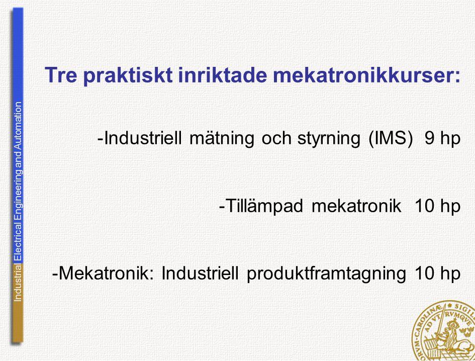 Tre praktiskt inriktade mekatronikkurser: