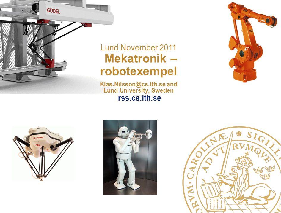 Lund November 2011 Mekatronik – robotexempel Klas. Nilsson@cs. lth