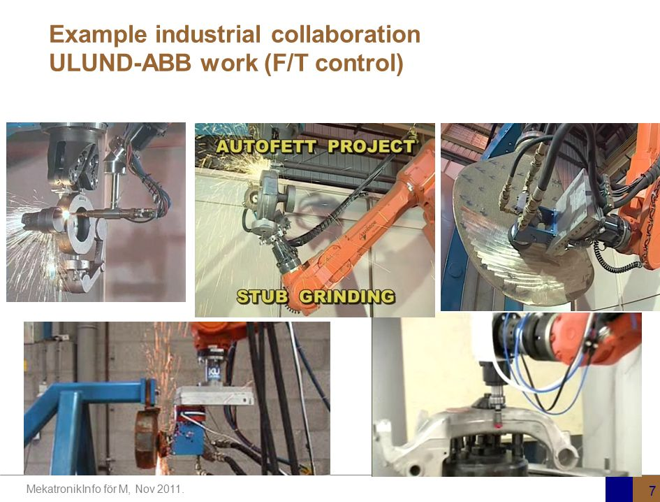 Example industrial collaboration ULUND-ABB work (F/T control)