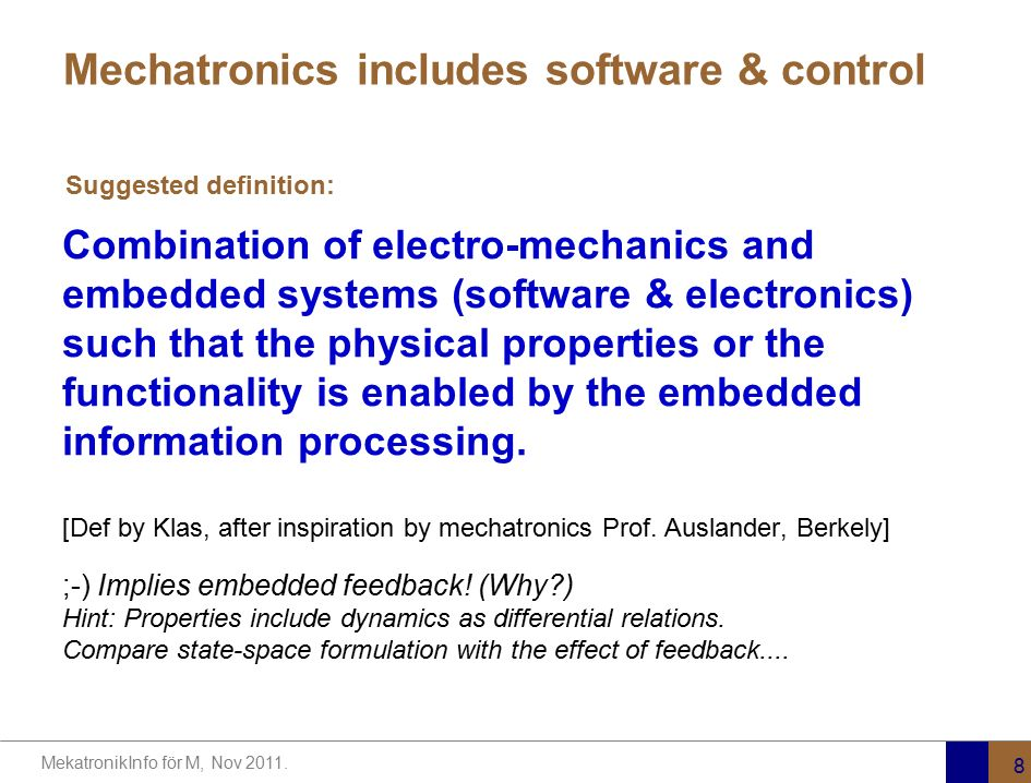 Mechatronics includes software & control