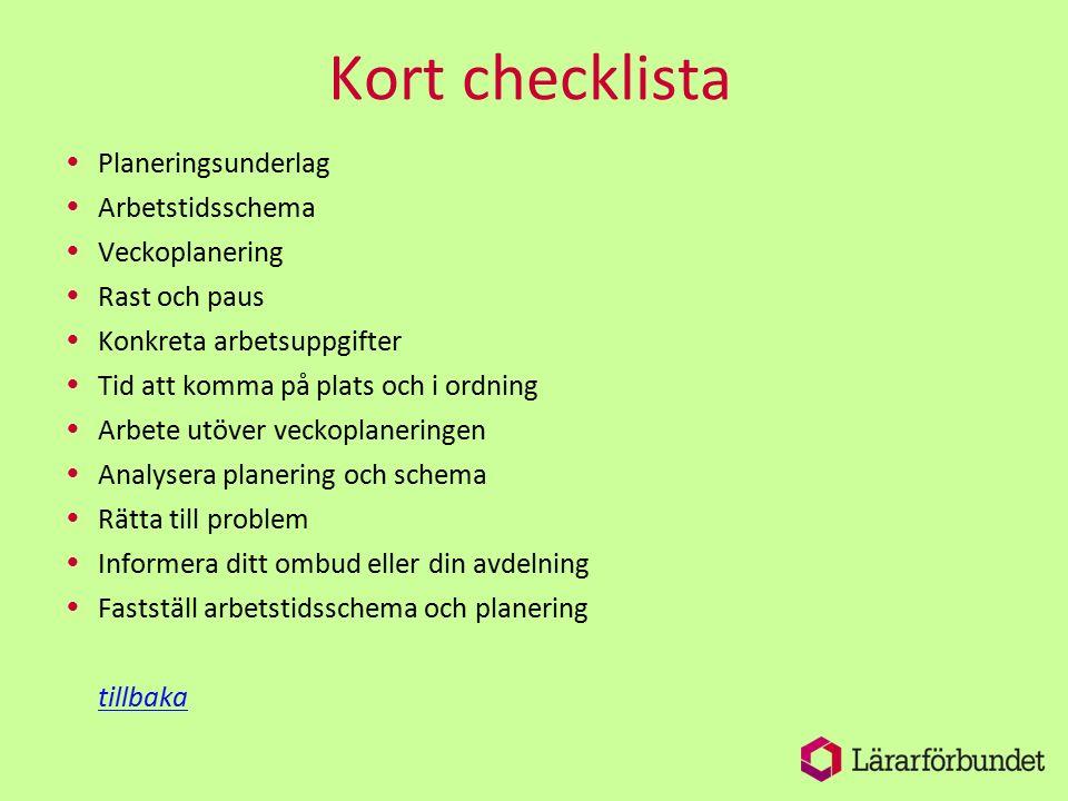 Kort checklista Planeringsunderlag Arbetstidsschema Veckoplanering