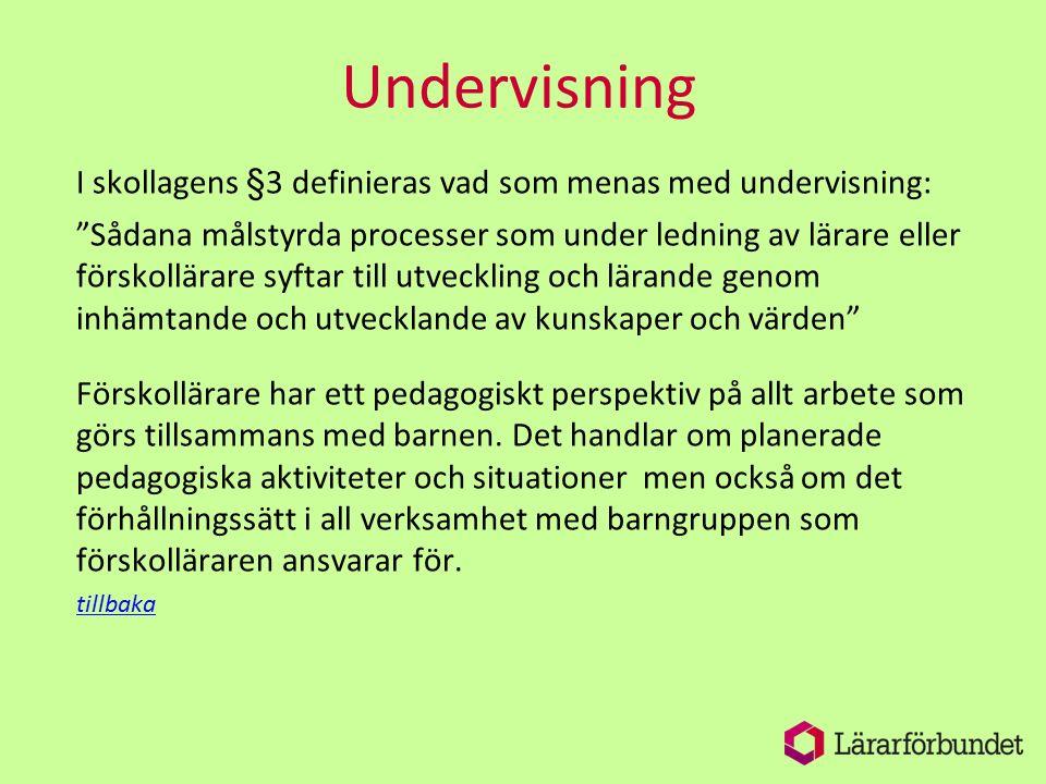 Undervisning I skollagens §3 definieras vad som menas med undervisning: