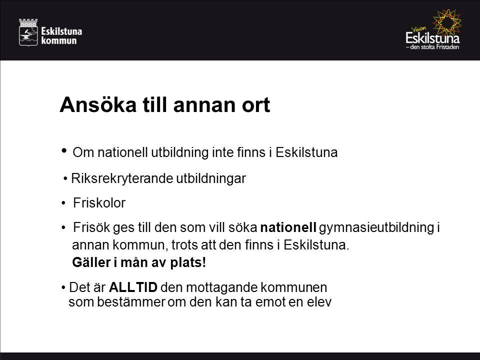 Ansöka till annan ort Om nationell utbildning inte finns i Eskilstuna