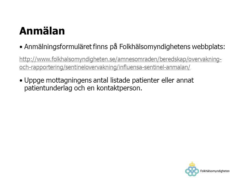 Anmälan Anmälningsformuläret finns på Folkhälsomyndighetens webbplats: