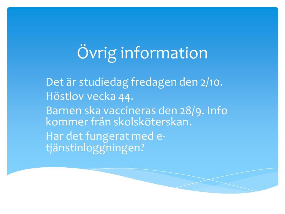 Övrig information Det är studiedag fredagen den 2/10.