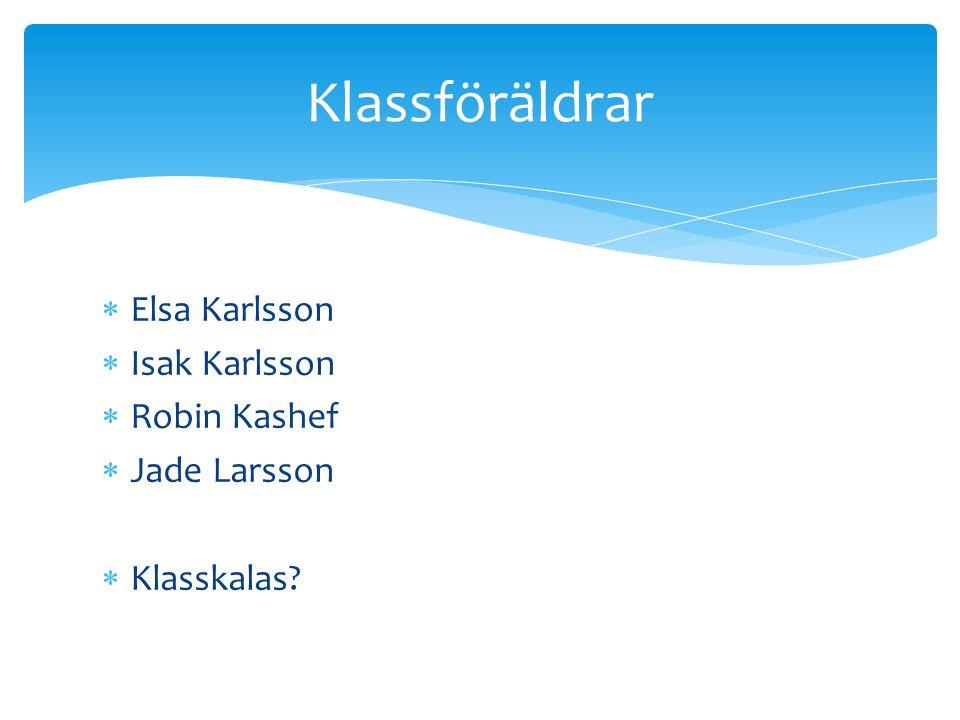 Klassföräldrar Elsa Karlsson Isak Karlsson Robin Kashef Jade Larsson