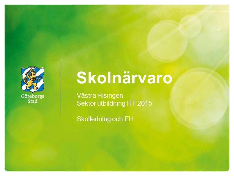 Skolnärvaro Västra Hisingen Sektor utbildning HT 2015