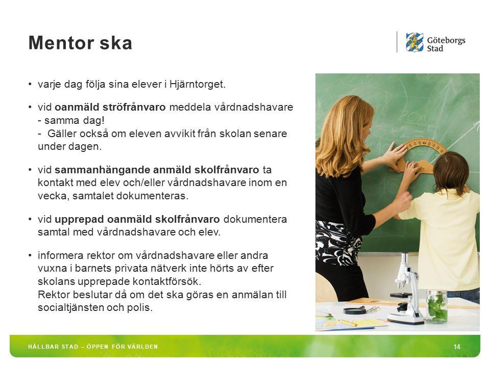 Mentor ska varje dag följa sina elever i Hjärntorget.
