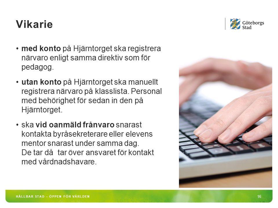 Vikarie med konto på Hjärntorget ska registrera närvaro enligt samma direktiv som för pedagog.