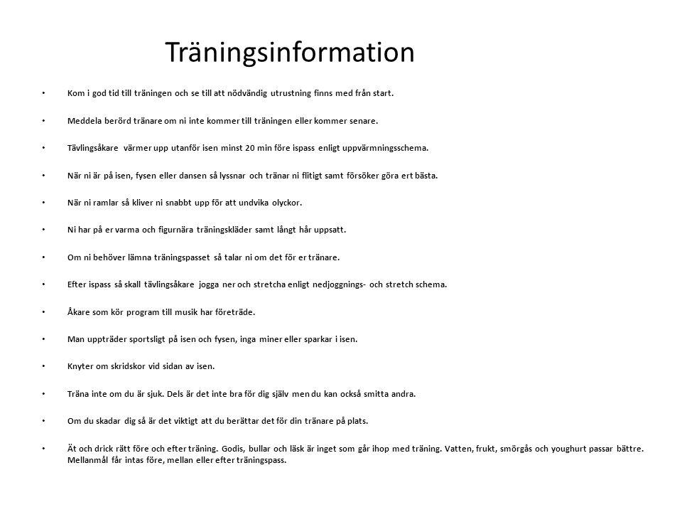 Träningsinformation Kom i god tid till träningen och se till att nödvändig utrustning finns med från start.