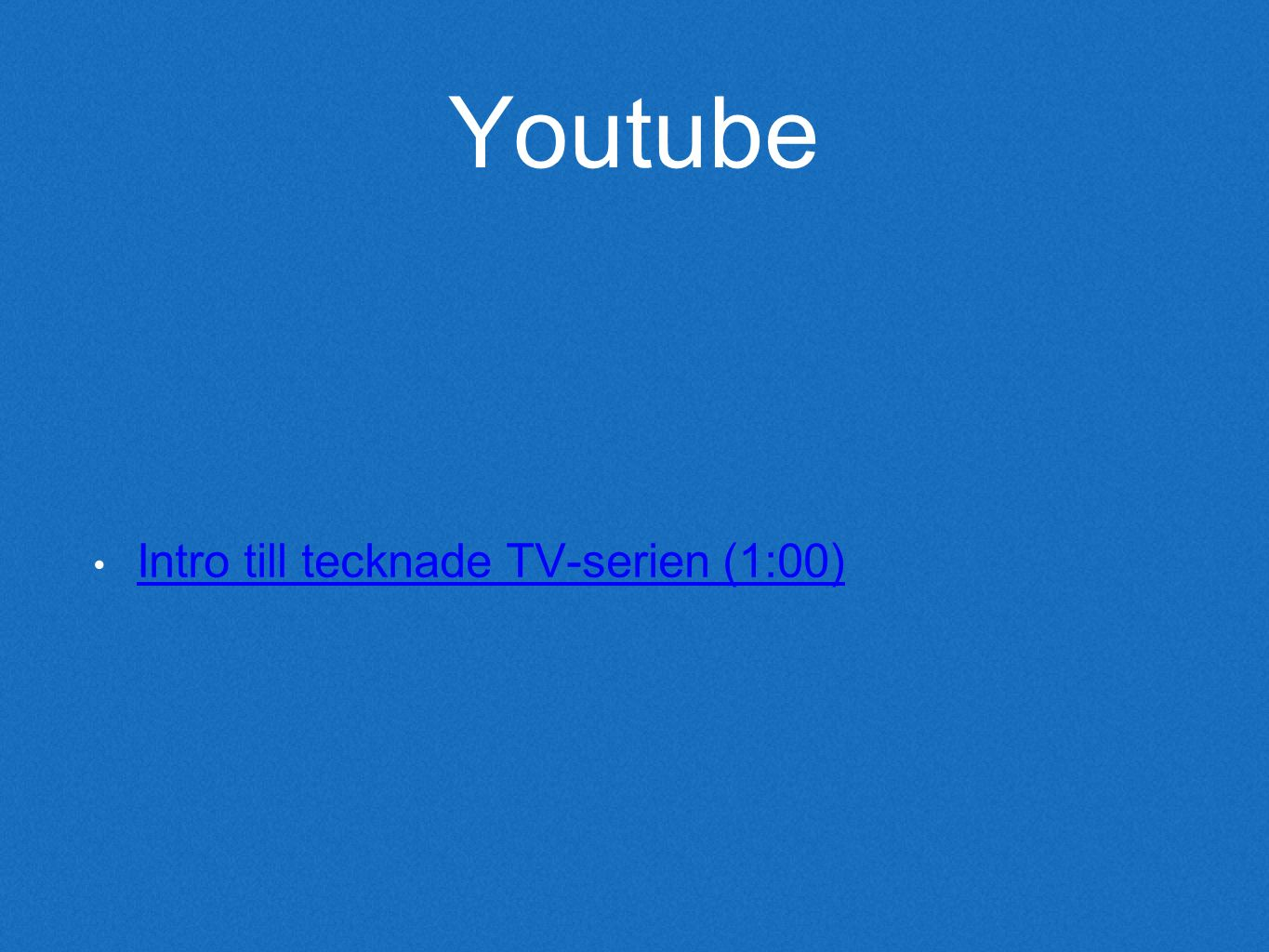 Youtube Intro till tecknade TV-serien (1:00)