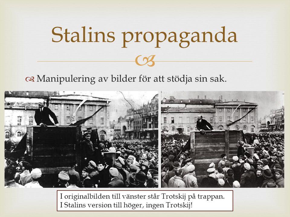 Stalins propaganda Manipulering av bilder för att stödja sin sak.
