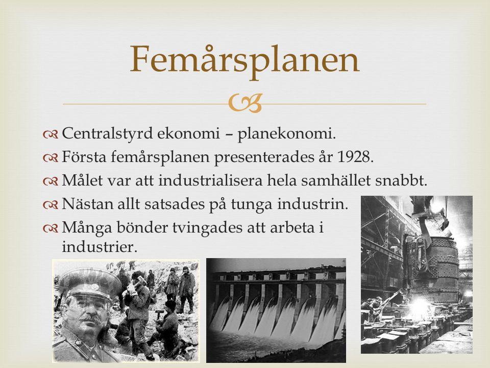 Femårsplanen Centralstyrd ekonomi – planekonomi.