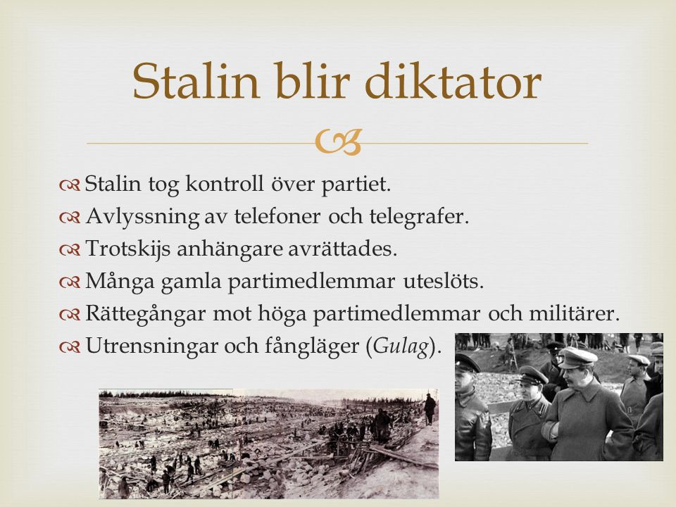 Stalin blir diktator Stalin tog kontroll över partiet.