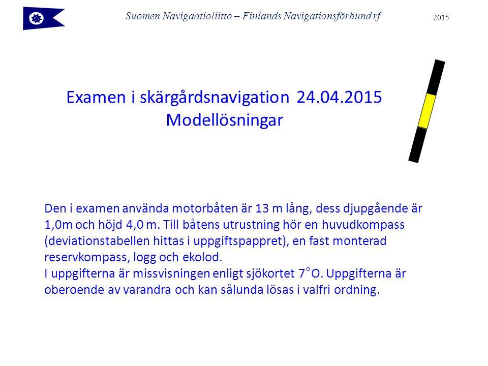 Examen i skärgårdsnavigation 24.04.2015 Modellösningar