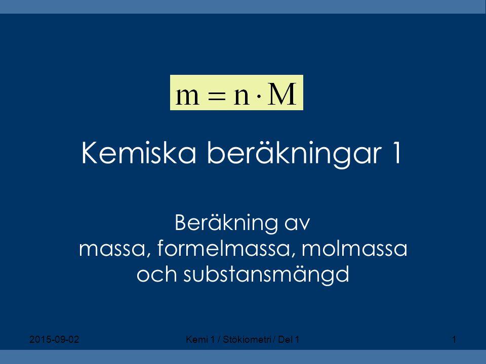 Beräkning av massa, formelmassa, molmassa och substansmängd