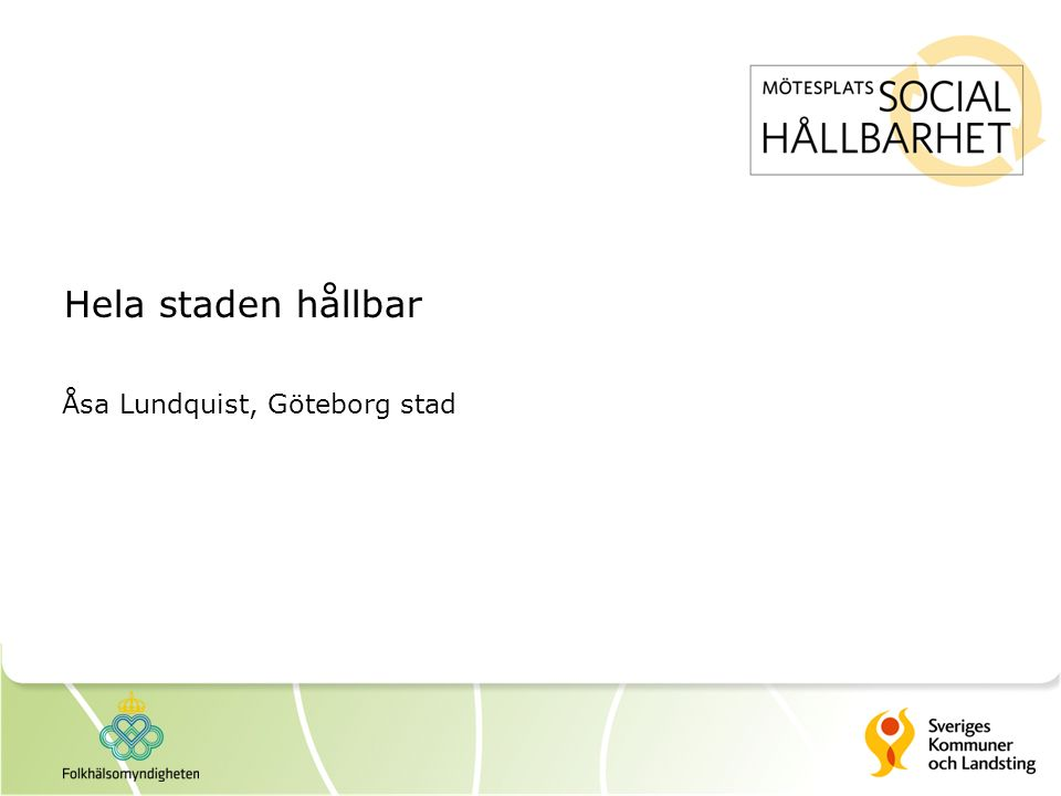 Hela staden hållbar Åsa Lundquist, Göteborg stad