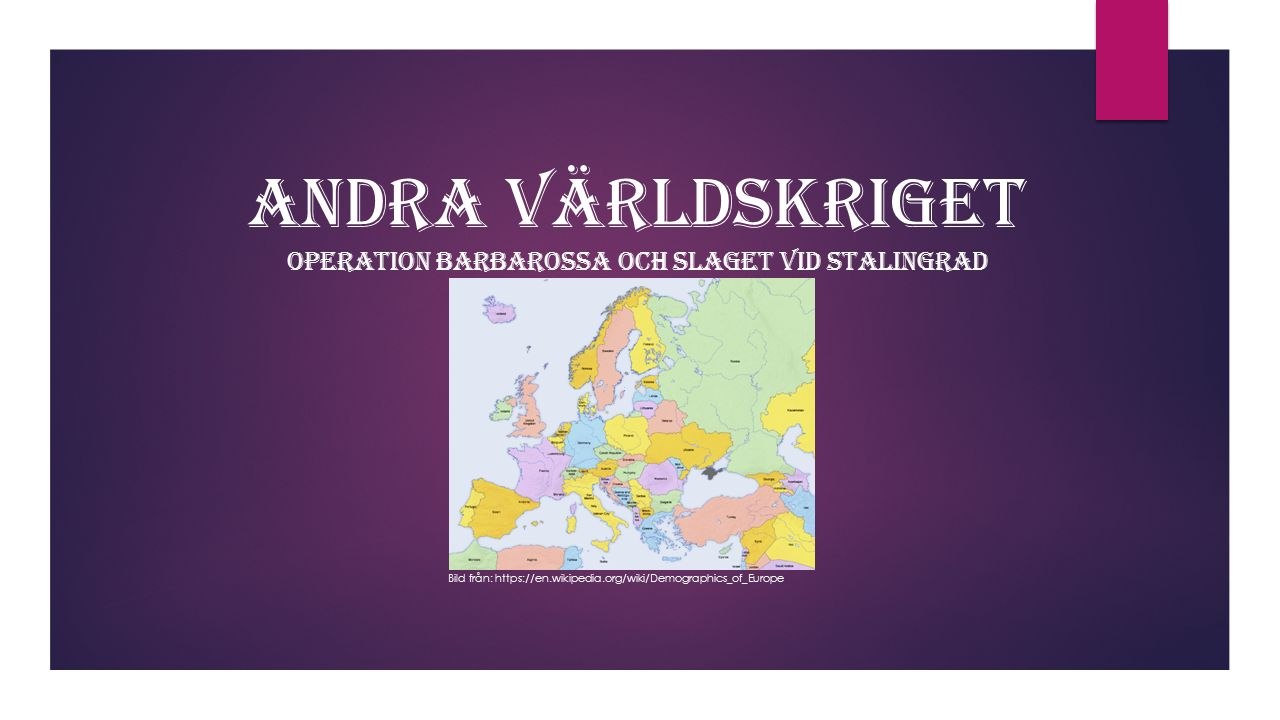 Andra Världskriget Operation Barbarossa och Slaget vid Stalingrad