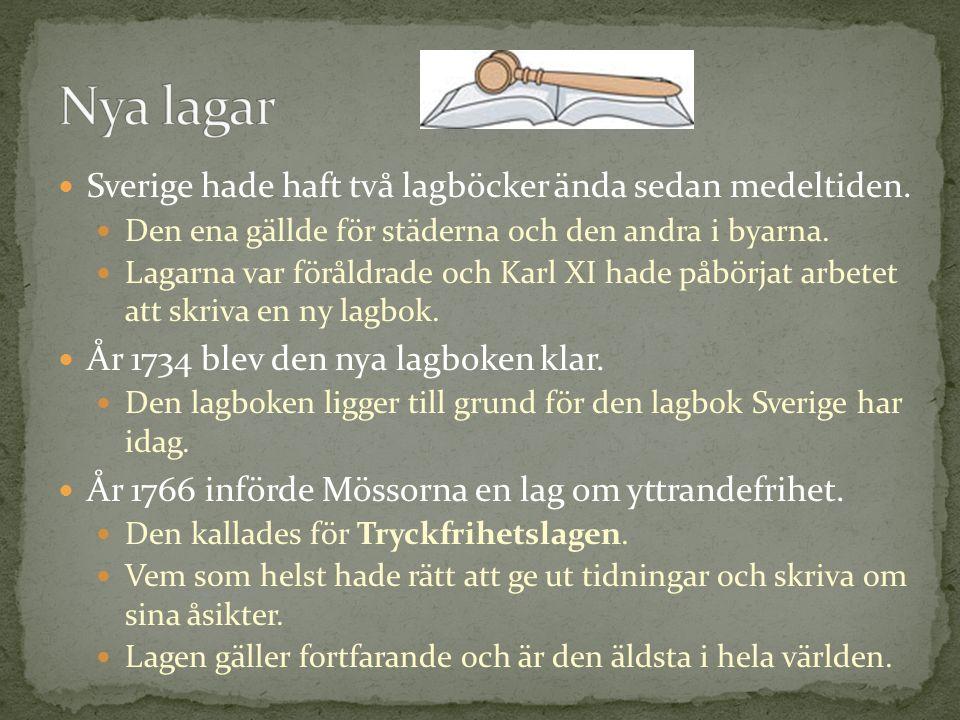 Nya lagar Sverige hade haft två lagböcker ända sedan medeltiden.