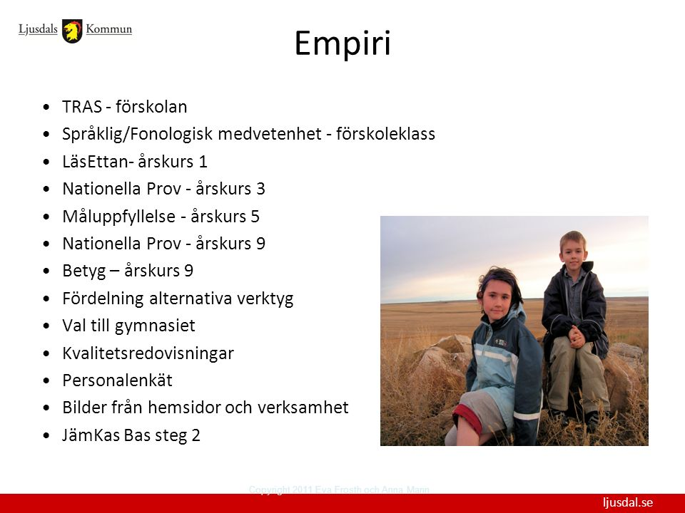 Copyright 2011 Eva Frosth och Anna Mann