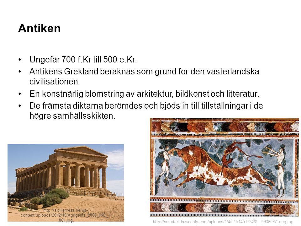 Antiken Ungefär 700 f.Kr till 500 e.Kr.