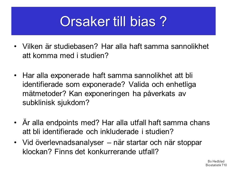 Orsaker till bias Vilken är studiebasen Har alla haft samma sannolikhet att komma med i studien