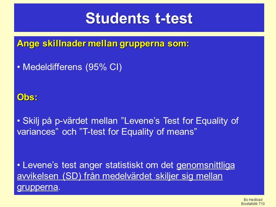 Students t-test Ange skillnader mellan grupperna som: