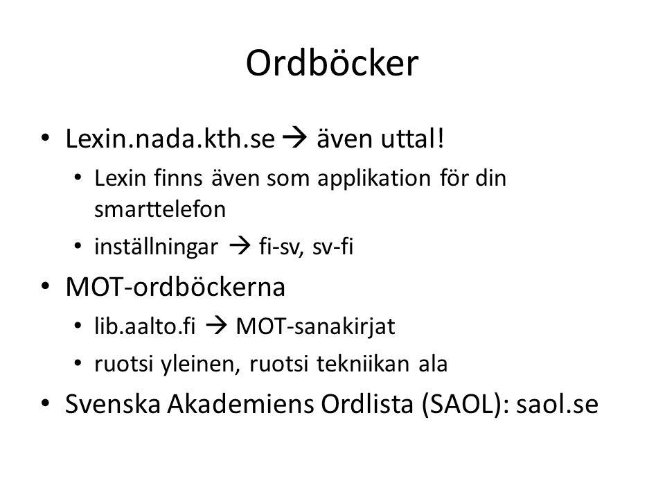 Ordböcker Lexin.nada.kth.se  även uttal! MOT-ordböckerna