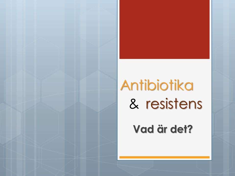 Antibiotika & resistens