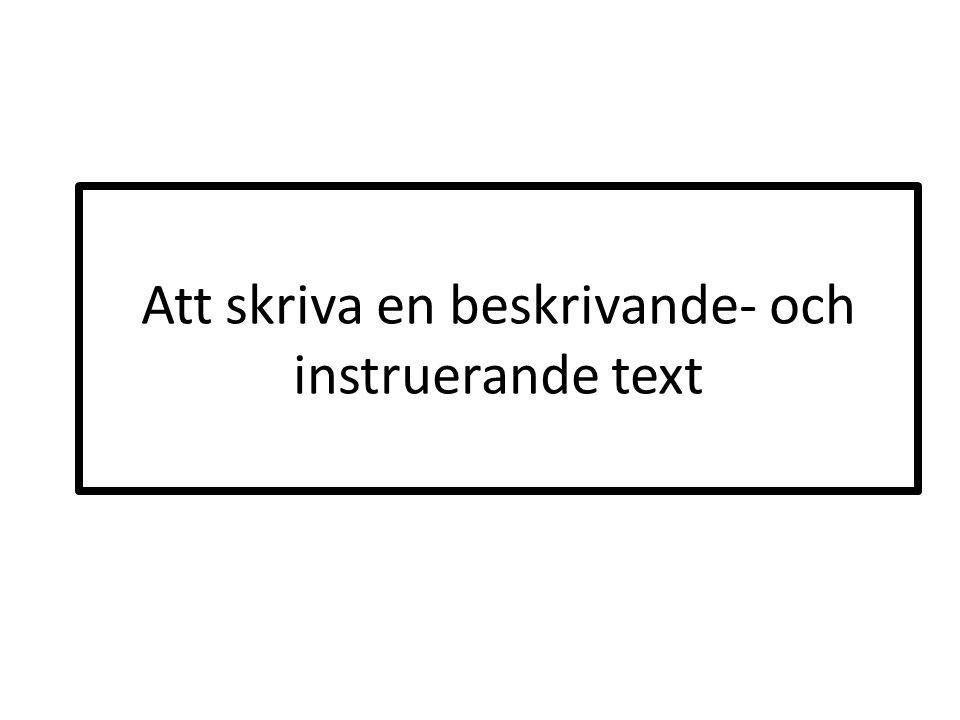 Att skriva en beskrivande- och instruerande text