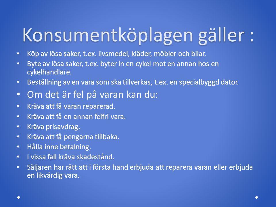Konsumentköplagen gäller :
