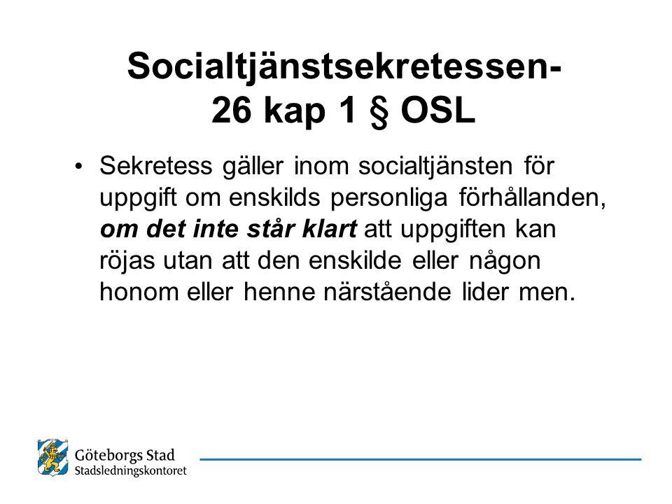 Socialtjänstsekretessen- 26 kap 1 § OSL