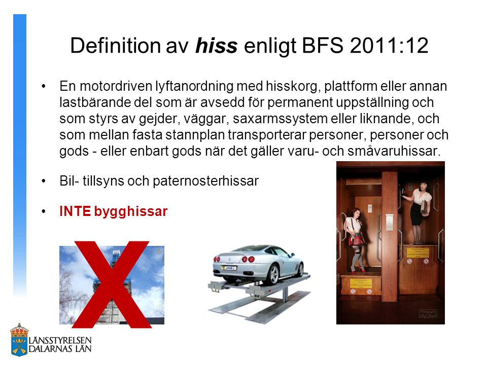 Definition av hiss enligt BFS 2011:12