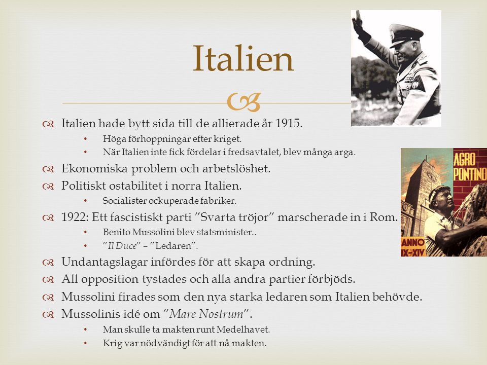 Italien Italien hade bytt sida till de allierade år 1915.