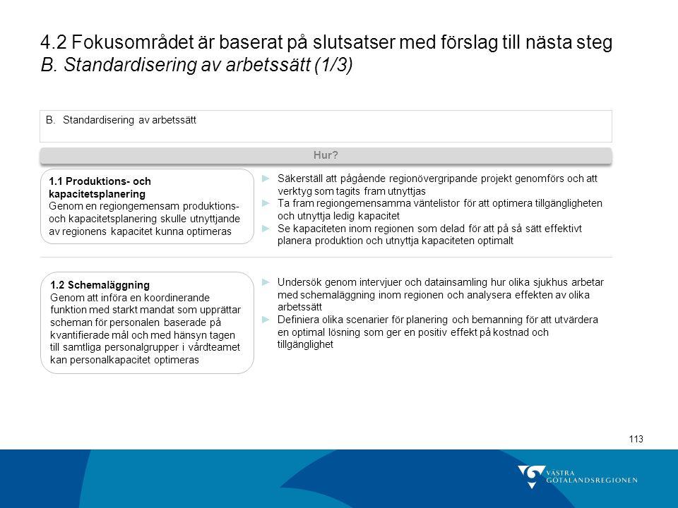 4.2 Fokusområdet är baserat på slutsatser med förslag till nästa steg B. Standardisering av arbetssätt (1/3)