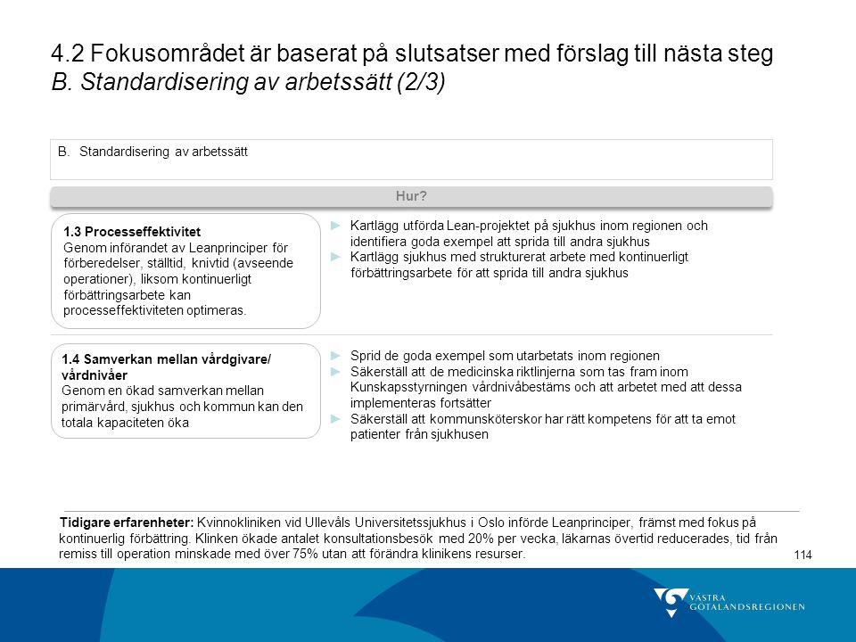 4.2 Fokusområdet är baserat på slutsatser med förslag till nästa steg B. Standardisering av arbetssätt (2/3)