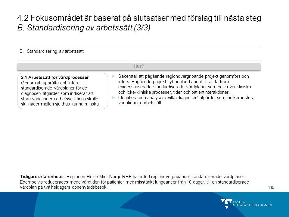 4.2 Fokusområdet är baserat på slutsatser med förslag till nästa steg B. Standardisering av arbetssätt (3/3)