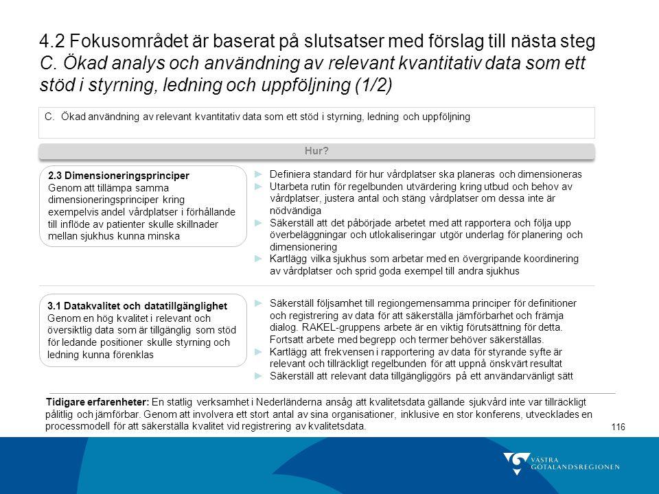 4.2 Fokusområdet är baserat på slutsatser med förslag till nästa steg C. Ökad analys och användning av relevant kvantitativ data som ett stöd i styrning, ledning och uppföljning (1/2)