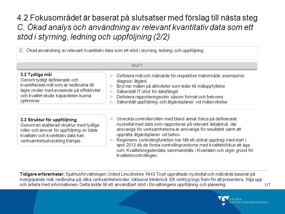 4.2 Fokusområdet är baserat på slutsatser med förslag till nästa steg C. Ökad analys och användning av relevant kvantitativ data som ett stöd i styrning, ledning och uppföljning (2/2)