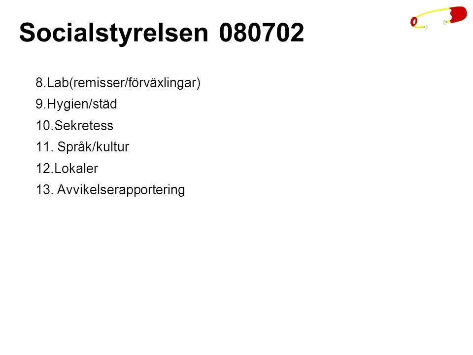 Socialstyrelsen 080702 8.Lab(remisser/förväxlingar) 9.Hygien/städ