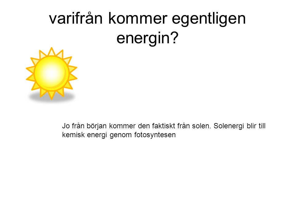varifrån kommer egentligen energin