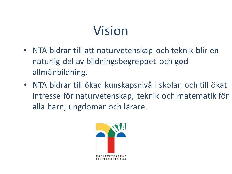 Vision NTA bidrar till att naturvetenskap och teknik blir en naturlig del av bildningsbegreppet och god allmänbildning.