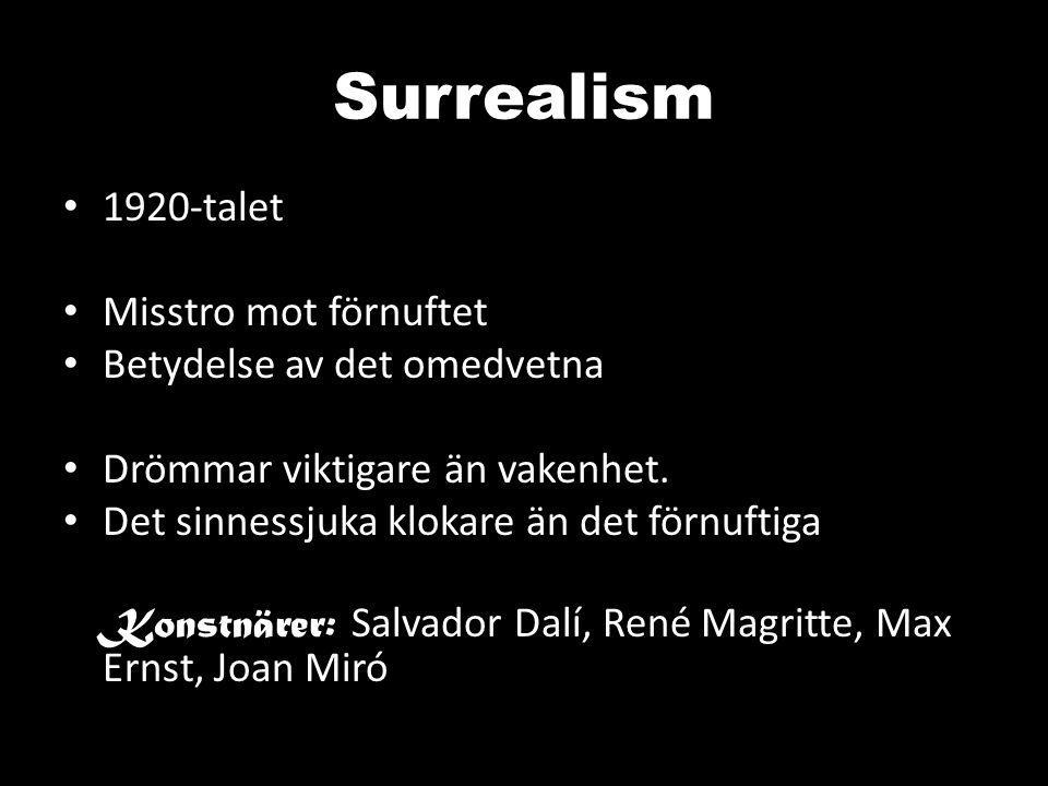 Surrealism 1920-talet Misstro mot förnuftet Betydelse av det omedvetna