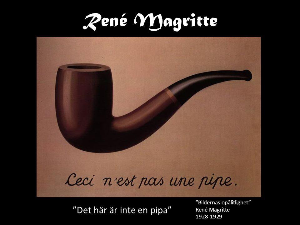 René Magritte Det här är inte en pipa Bildernas opålitlighet