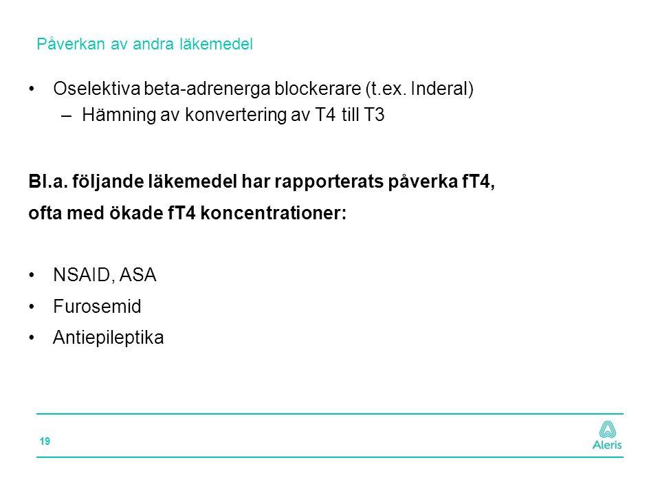 Oselektiva beta-adrenerga blockerare (t.ex. Inderal)