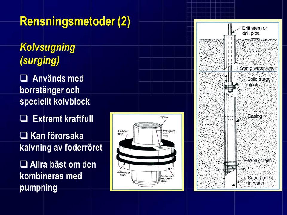 Rensningsmetoder (2) Kolvsugning (surging)