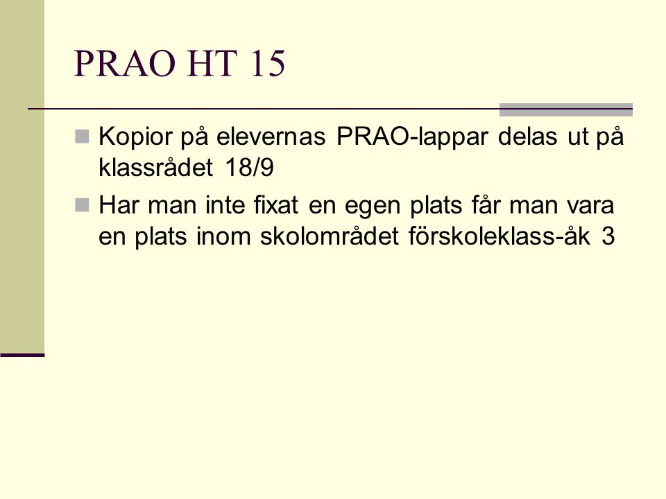PRAO HT 15 Kopior på elevernas PRAO-lappar delas ut på klassrådet 18/9